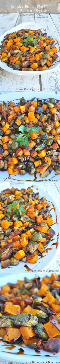 Roasted Brussels Sprouts and Butternut Squash with Balsamic Glaze (bacon optional - The Organic Dietitian